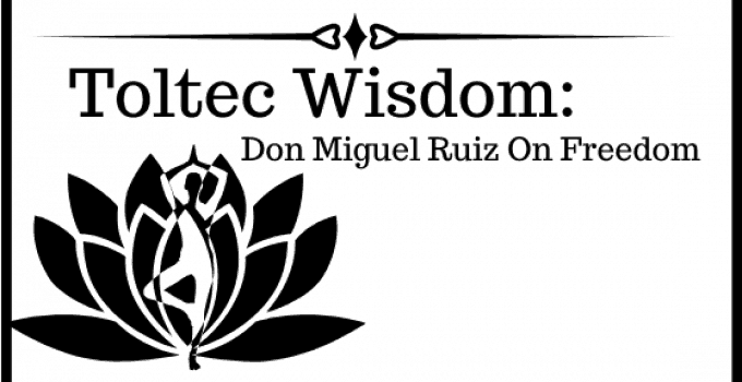 toltec wisdom