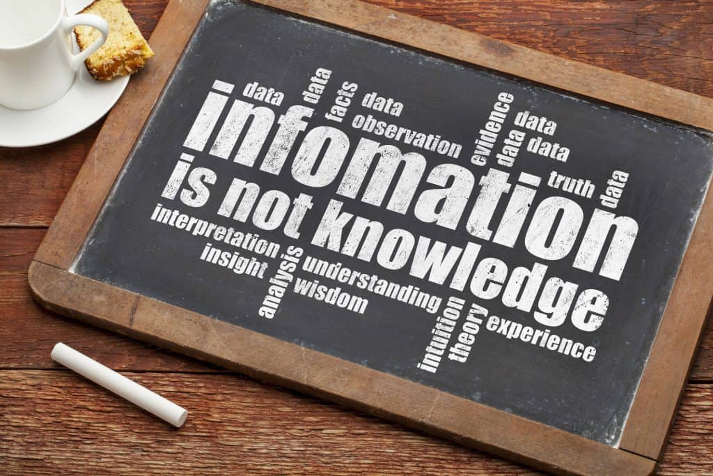 Keep it simple. Information is not knowledge; allow knowledge to inform the input of information.